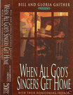 Gaither Homecoming - When All God's Singers Get Home
