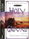 Gaither Homecoming - Holy Ground