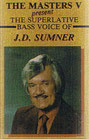 J.D.Sumner - The Masters V present The Superlative Bass Voice of J.D.Sumner