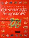 Das große Buch des Chinesischen Horoskops Lori Reid