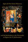 Katalog Nr. 62 (2010) Agnès de Pont Sainte-Maxence: Ihr Stundenbuch und die Buchmalerei in der Normandie zu Beginn des 15. Jahrhunderts