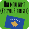 Ani Mori Nuse (Kosovo, albanisch)