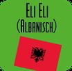 Eli Eli (Albanisch)