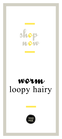 Happy Worm Loopy hairy