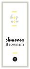 Shmoooz Brownini