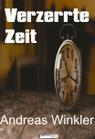 Verzerrte Zeit - Andreas Winkler