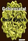 Gehirnsalat - Rose Pacekl