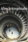 Abwärtsspirale - Rolf Kauer