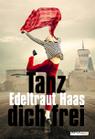 Tanz dich frei - Edeltraut Haas