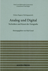 Analog und Digital / Techniken und Kunst der Fotografie.