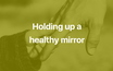 Holding up a healthy mirror: Becoming a therapeutic parent to alienated children