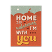 Home is whereever I'm with you