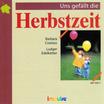 Uns gefällt die Herbstzeit (CD)
