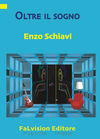 Oltre il sogno, Enzo Schiavi (novità editoriale)