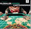Globaler Krisencartoonismus