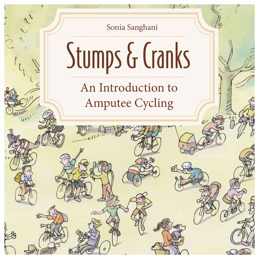 Stumps and Cranks - An Introduction to amputee Cycling is a great book packed with hands-on advice (picture courtesy of the publisher)