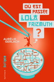 """Où est passée Lola frizmuth ?"" / Gerlach"