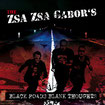 THE ZSA ZSA GABOR'S - Black roads blank thoughts