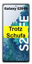 Samsung Galaxy S20 FE trotz Schufa - LTE Smartphone oder 5G Handy