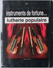 Instruments de fortune lutherie populaire ouvrage disponible à la librairie