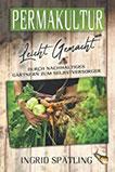 Permakultur leicht gemacht Durch nachhaltiges Gärtnern zum Selbstversorger