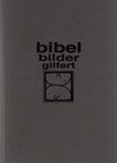 bibel bilder gilfert Dieter Gilfert - Zeichnungen zur Bibel Paperback 21 X 15 cm Eigenverlag, 2010  Auflage: 100 handgebundener Einband, Titel: Prägung ISBN: 978-3-940744-36-4 signiert 45,- €
