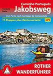 Jakobsweg - Caminho Português Von Porto nach Santiago de Compostela. 11 Etappen plus Küstenvariante. Mit GPS-Tracks (Rother Wanderführer)