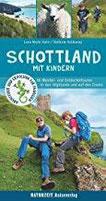 Schottland mit Kindern 66 Wander- und Entdeckertouren in den Highlands und auf den Inseln (Abenteuer und Erholung für Familien)