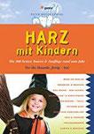 Harz mit Kindern Die 400 besten Touren & Ausflüge rund ums Jahr (Freizeiführer mit Kindern)