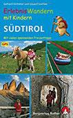 Erlebniswandern mit Kindern Südtirol Mit vielen spannenden Freizeittipps. 36 Wanderungen und zahlreiche Ausflüge. Mit GPS-Daten (Rother Wanderbuch)