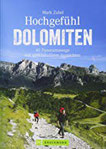 Bruckmann Wanderführer Hochgefühl Dolomiten. 40 Panoramawege mit spektakulären Aussichten. Aussichtsreiche Bergtouren, Panoramawandern, ortskundig beschrieben und stimmungsvoll bebildert.