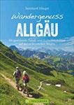Wandergenuss Allgäu (Erlebnis Wandern)