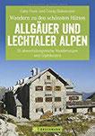 Hüttenwandern Allgäuer und Lechtaler Alpen Die 35 schönsten Wanderungen und Gipfeltouren, mit Tourentipps zum Hüttenwandern mit Kindern und Trekking von Hütte zu Hütte
