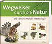 Wegweiser durch die Natur Die Tiere und Pflanzen Mitteleuropas