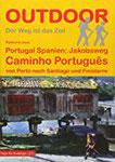 Portugal Spanien Jakobsweg Caminho Português von Porto nach Santiago und Finisterre (Der Weg ist das Ziel) (Outdoor Pilgerführer)