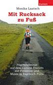 Mit Rucksack zu Fuß Pilgererlebnisse auf dem Camino Francés mit Finisterre und Muxía in Tagebuch-Form