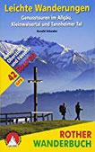 Leichte Wanderungen. Genusstouren im Allgäu, Kleinwalsertal und Tannheimer Tal 42 Touren zwischen Oberstdorf und Füssen. Mit GPS-Tracks (Rother Wanderbuch)