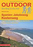 Spanien Jakobsweg Küstenweg (Der Weg ist das Ziel) (Outdoor Pilgerführer)