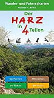 Der Harz in 4 Teilen Oberharz • Mittlerer Harz • Südharz • Ostharz Wander- und Fahrradkarten
