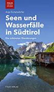 Seen und Wasserfälle in Südtirol Die schönsten Wanderungen (Folio - Südtirol erleben)
