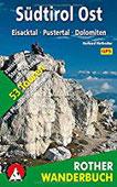 Südtirol Ost Eisacktal - Pustertal - Dolomiten. 53 Touren zwischen Sterzing und Sexten - mit Pfunderer Höhenweg. Mit GPS-Daten (Rother Wanderbuch)