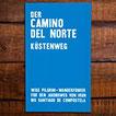 Der Camino del Norte - Küstenweg - Wise Pilgrim – Wanderführer für den Jakobsweg von Irun bis Santiago de Compostela