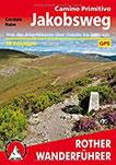 Jakobsweg – Camino Primitivo Von der Atlantikküste über Oviedo bis Santiago. 14 Etappen. Mit GPS-Tracks (Rother Wanderführer)