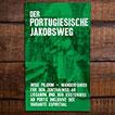 Jakobsweg - Caminho Português Wanderführer für den Zentralweg ab Lissabon und den Küstenweg ab Porto Inklusive der Variante Espiritual [2019]