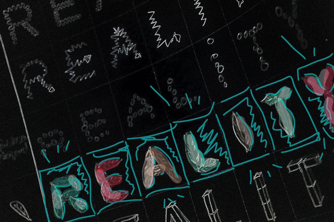 Auf schwarzen Hintergrund die bunte Schrift: Reality