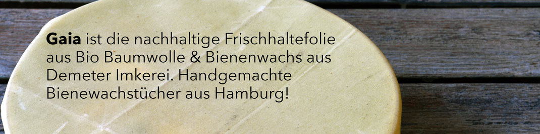Eine nachhaltige Frischhaltefolie aus Baumwolle & Bienenwachs. Handgemacht in Hamburg!