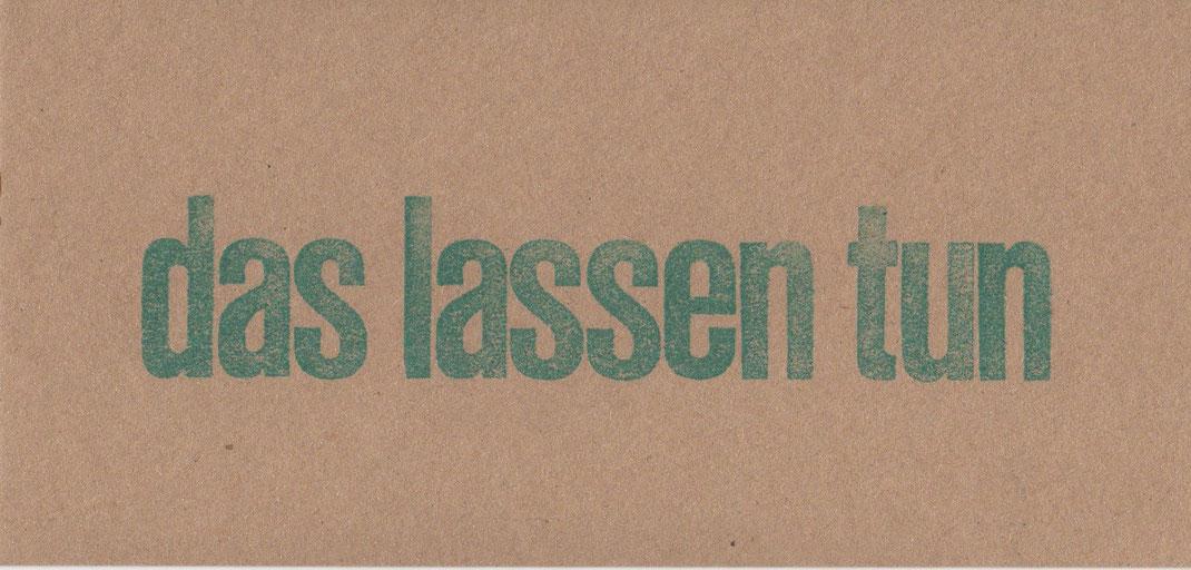 """""""das lassen tun"""" // 23 x 11 cm // 6 €"""