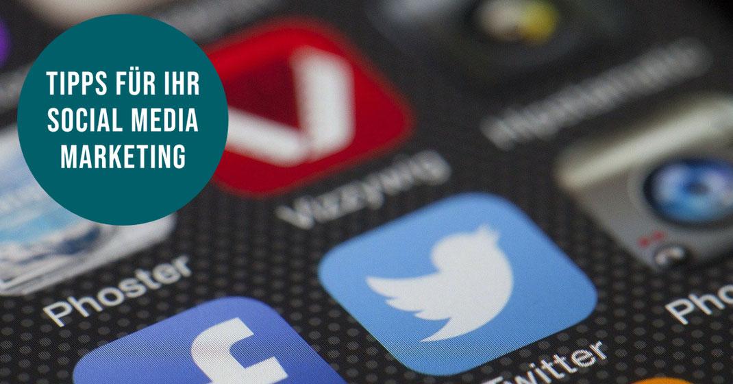 Tipps Social Media Marketing Facebook, Twitter, Youtube, Instagram für Unternehmen