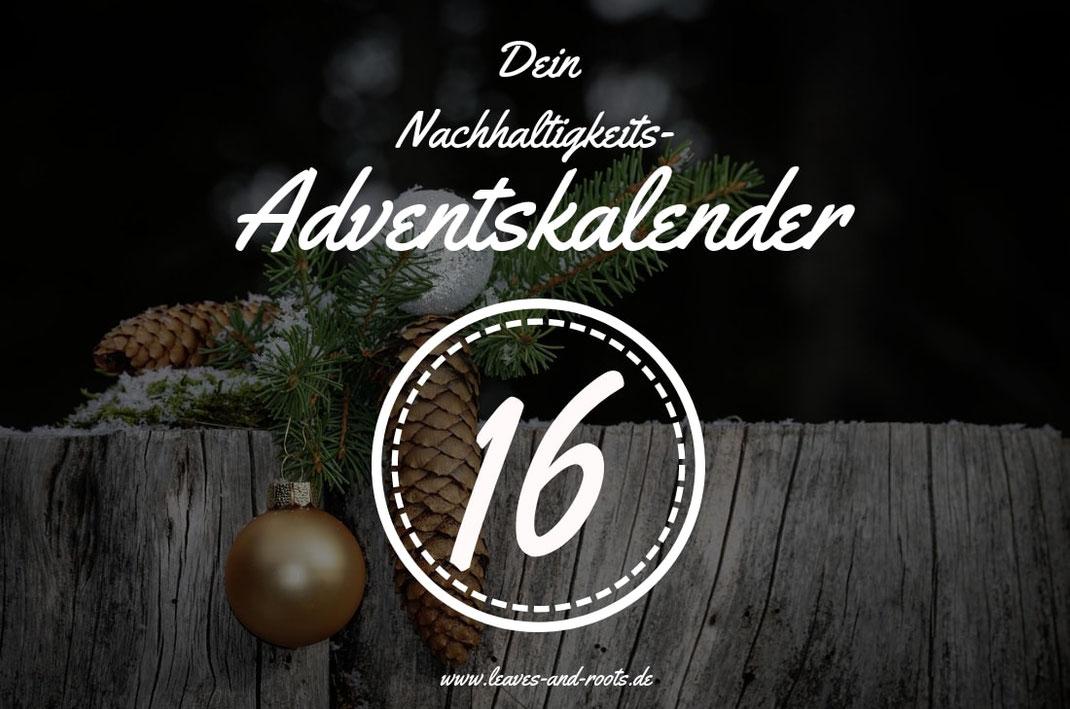 Nachhaltiger Adventskalender Türchen 16