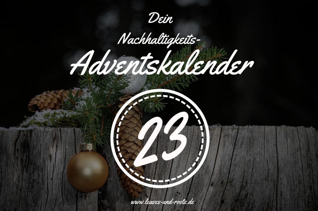 Nachhaltiger Adventskalender Türchen 23